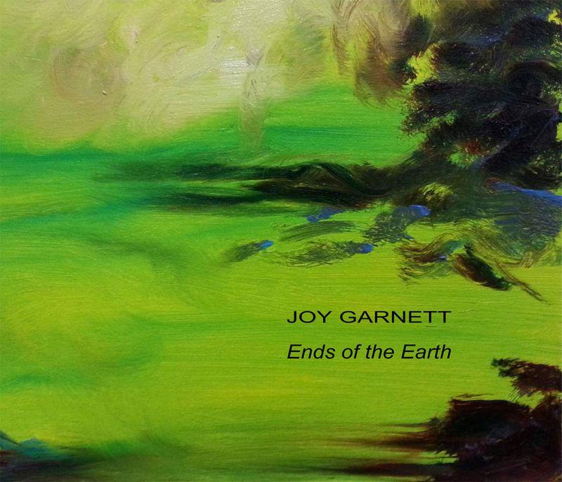 JOY GARNETT-Ends of the Earth